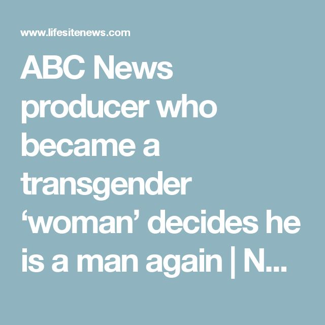 ABC News producer who became a transgender 'woman' decides he is a man again | News | LifeSite