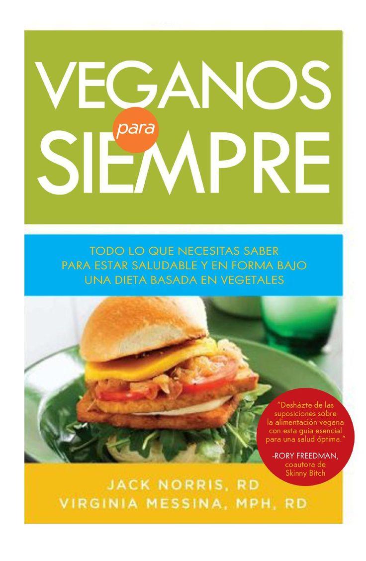 """Veganos para siempre """"Veganos para siempre: todo lo que necesitas saber para estar saludable y en forma con una alimentación basada en vegetales"""" por Jack Norris y Virginia Messina."""
