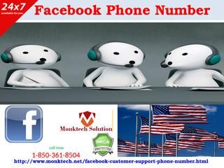 In which way Facebook Phone Number is useful for me 1-850-361-8504?  Our Facebook Phone Number is useful to you in following ways:- •	Helpline remains active 24*7*365. •	Reachable all the time. •	There is no time limitation for calling. You can dial our toll-free number 1-850-361-8504 right now for any Facebook query. For more information: http://www.monktech.net/facebook-customer-support-phone-number.html