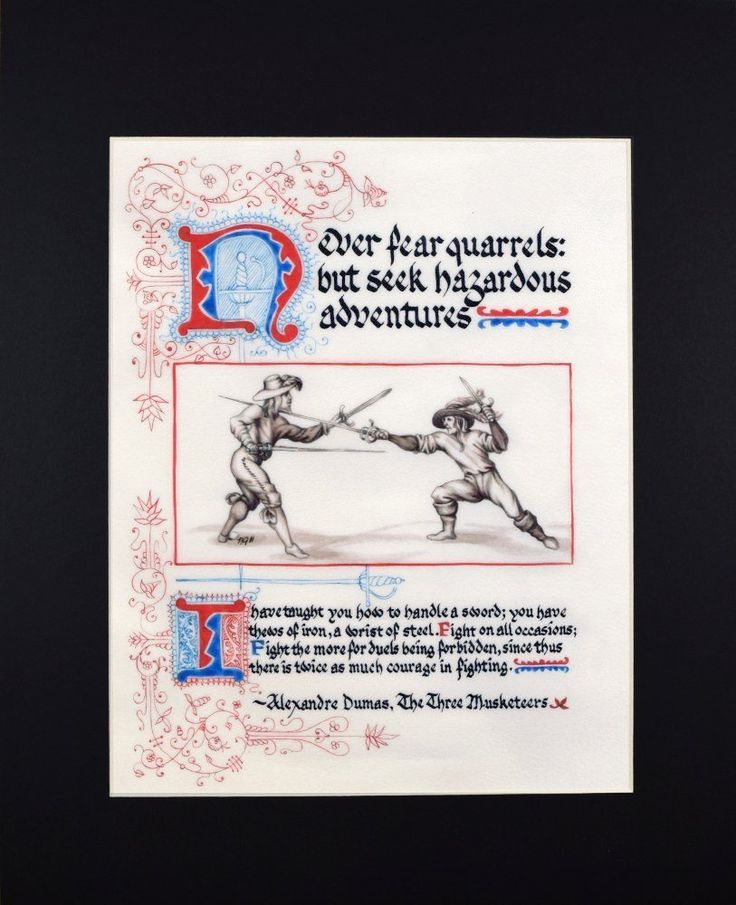 """Three Musketeers Quote Fine Art Reproduction Print. """"Never fear quarrels; have hazardous adventures!"""" In the classic swashbuckling Three Musketeers novel, Alexandre Dumas exhorts us to live life to the fullest. I've rendered his famous quote in French Renaissance calligraphy and paired it with my painting of a sword fight from a historical fencing manual. Delicate penwork flourishing adds the finishing touches to the artwork, in a style historically used with this type of calligraphy..."""