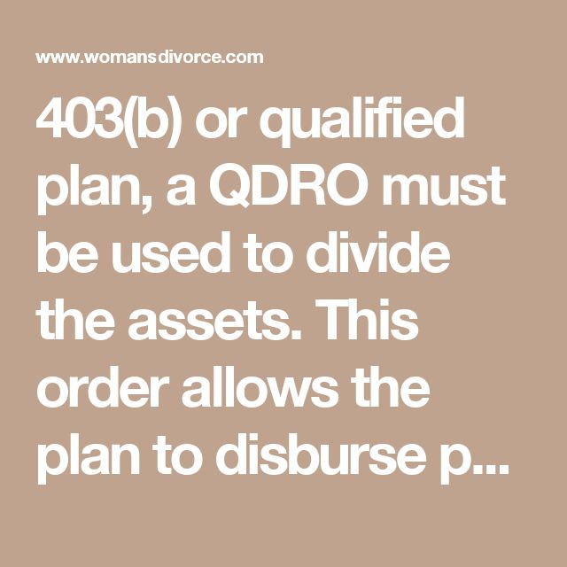 403(b) or qualified plan, a QDRO must be used to divide the assets. This order allows the plan to disburse payments to someone other than the plan holder as part of the marital asset division or for payment for alimony or child support. QDRO documents must be prepared properly, preferably by an expert, to insure they comply with the individual plan specifications.