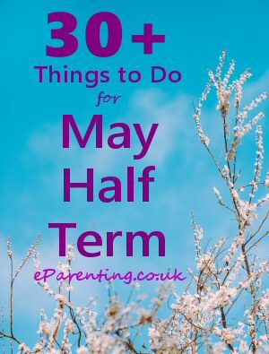 30+ Things to Do for May Half Term