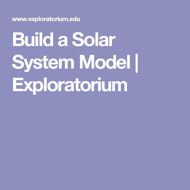 Build a Solar System Model | Exploratorium