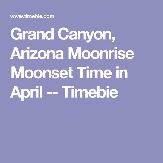 Grand Canyon, Arizona Moonrise Moonset Time in April -- Timebie