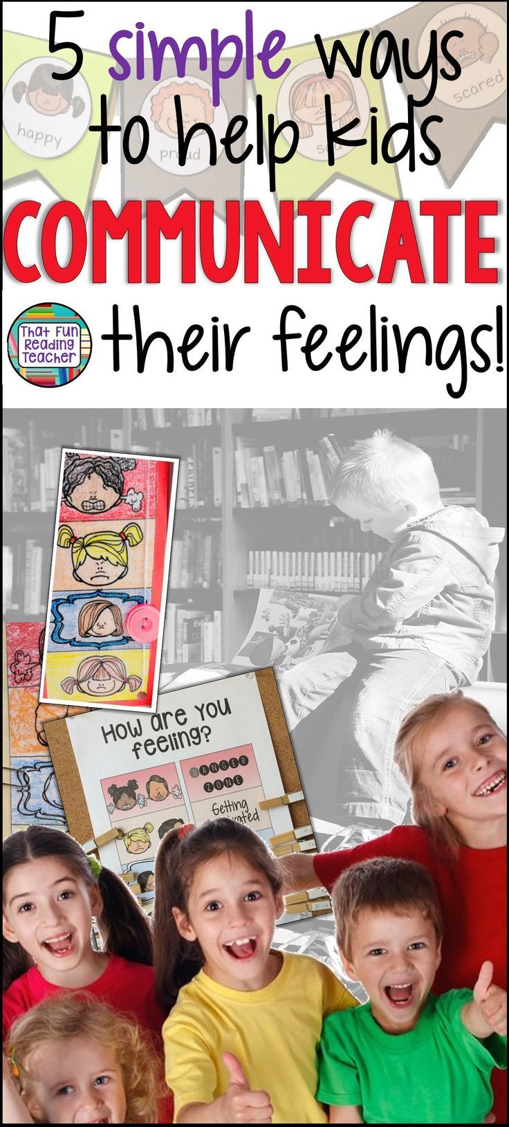 Helping kids communicate their feelings may sound uncomfortable at first, but is easier than you think! Here are five simple ways help children express emotions - and they don't have to use expressive language at all! #feelings #regulateemotions #socialskills #specialeducation #kindergarten #iteachprimary #communication