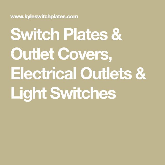 Switch Plates & Outlet Covers, Electrical Outlets & Light Switches