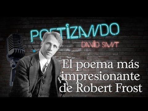 El poema más impresionante de Robert Frost