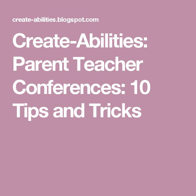 Create-Abilities: Parent Teacher Conferences: 10 Tips and Tricks