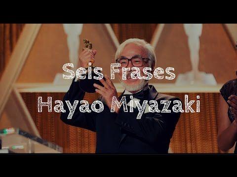 Seis Frases de Hayao Miyazaki - YouTube