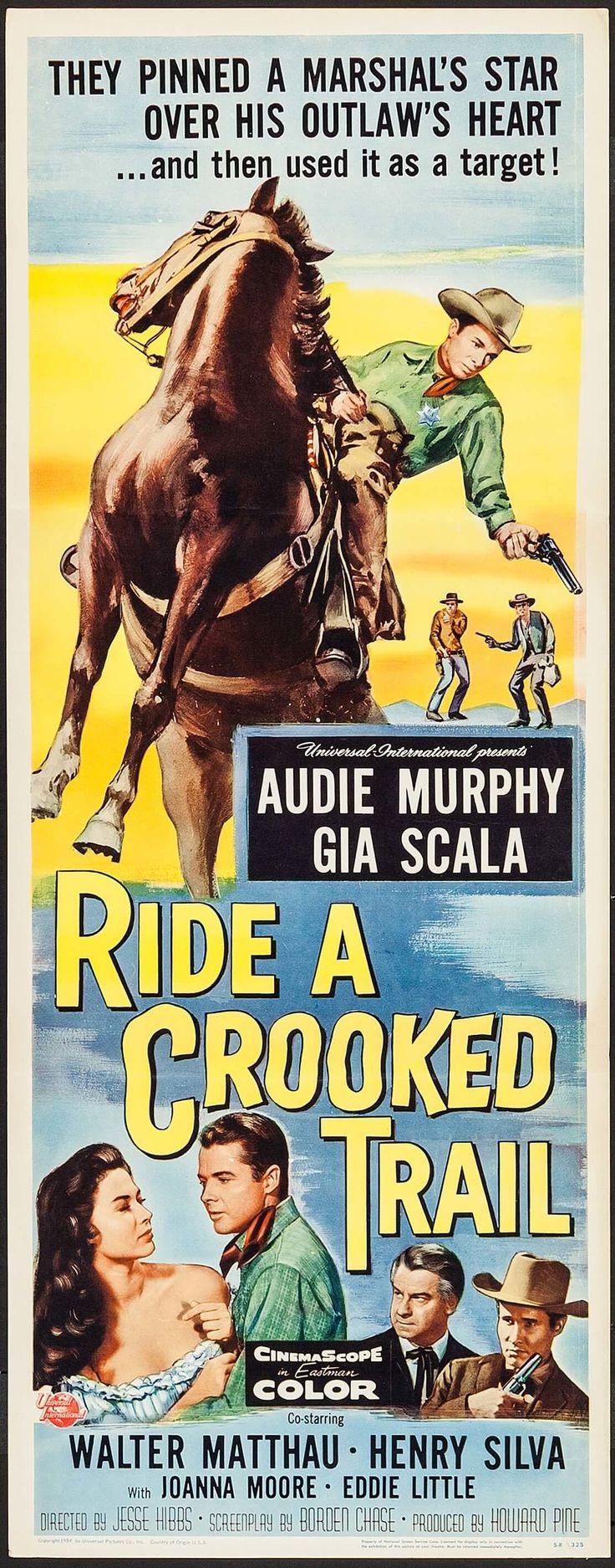 Ride a Crooked Trail (1958) Stars: Audie Murphy, Gia Scala, Walter Matthau, Henry Silva, Joanna Moore ~ Director: Jesse Hibbs
