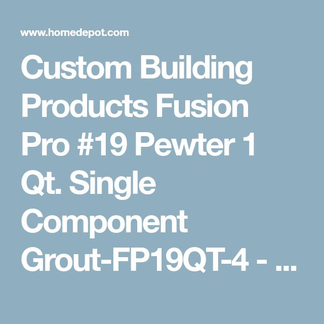Custom Building Products Fusion Pro #19 Pewter 1 Qt. Single Component Grout-FP19QT-4 - The Home Depot