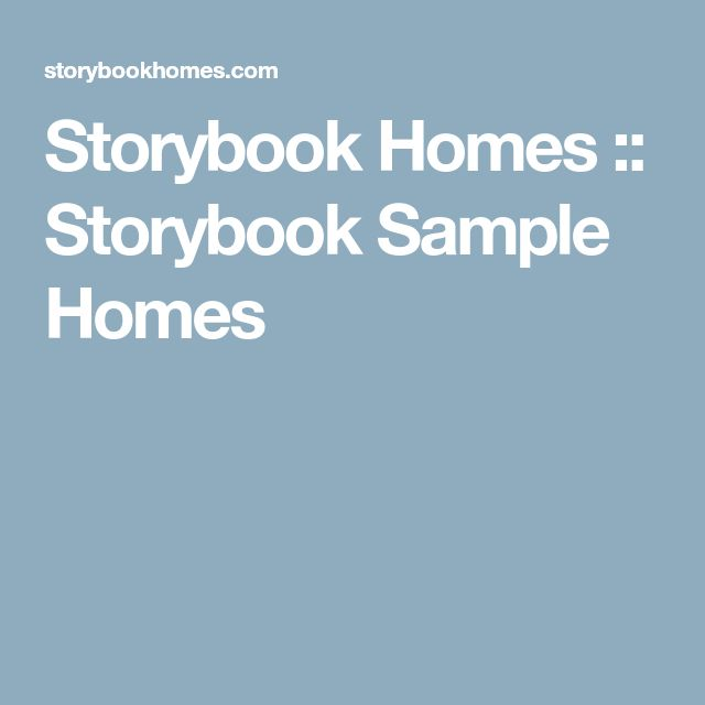 Storybook Homes Storybook Sample Homes