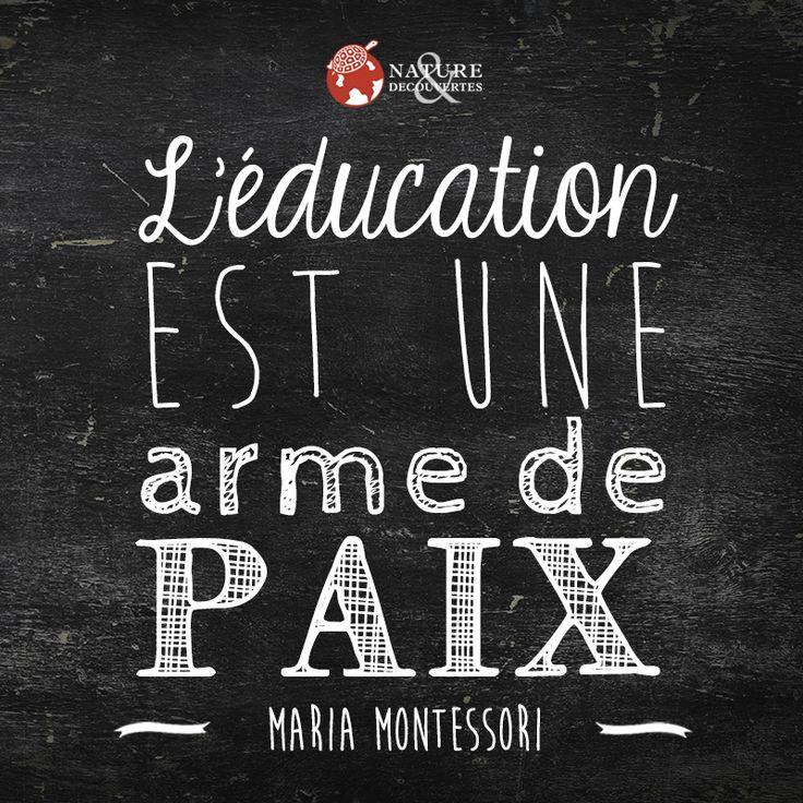 L'éducation est une arme de paix - Maria Montessori