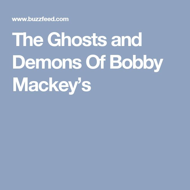 The Ghosts and Demons Of Bobby Mackey's
