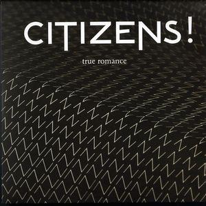 Citizens! - True Romance