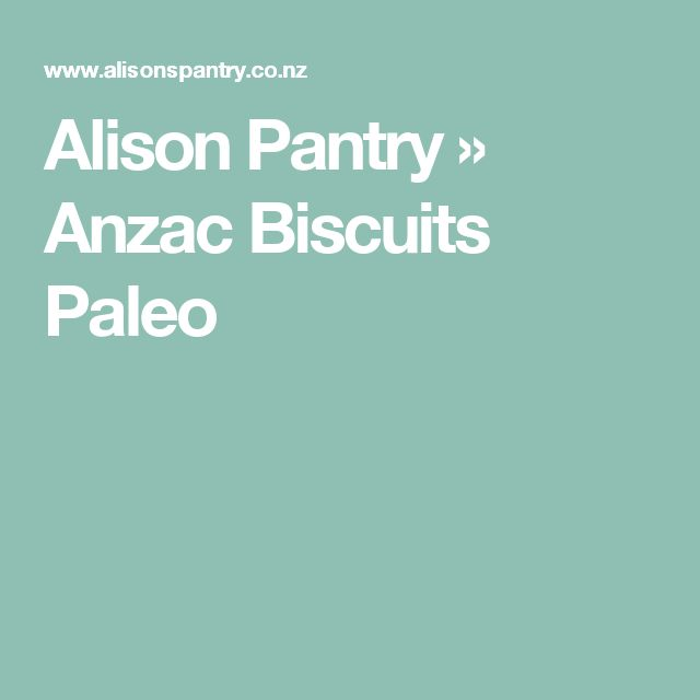 Alison Pantry  » Anzac Biscuits Paleo