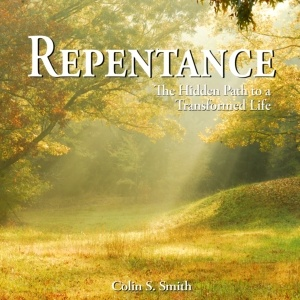 Repentance: The Hidden Path to a Transformed Life