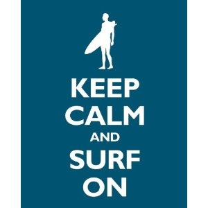 Keep Calm and Surf On, premium print (oceanside)