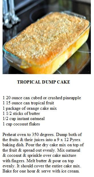 Tropical Dump Cake. My nana made this, and it is amazing!!