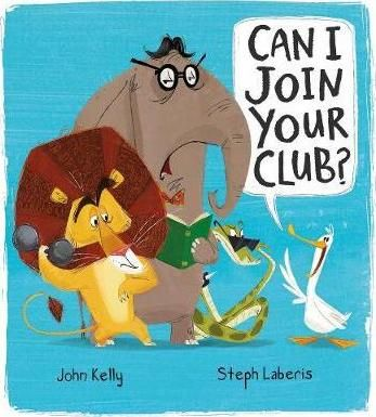 Can I Join Your Club? : John Kelly : 9781848694354