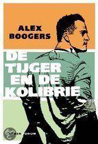 De Tijger En De Kolibrie van Alex Boogers is een boek dat je in een ruk uitleest. Goed geschreven en heftig!