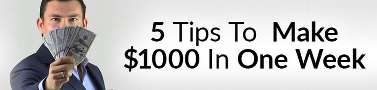 5 Ways To Earn $1,000 In One Week | How To Make One-Thousand Dollars In 1-Week