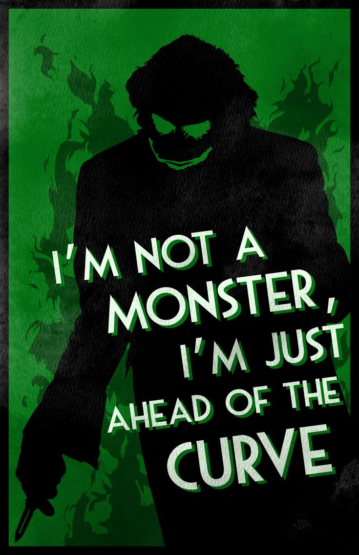The Joker Quote. I'm not a monster, I'm just ahead of the curve.