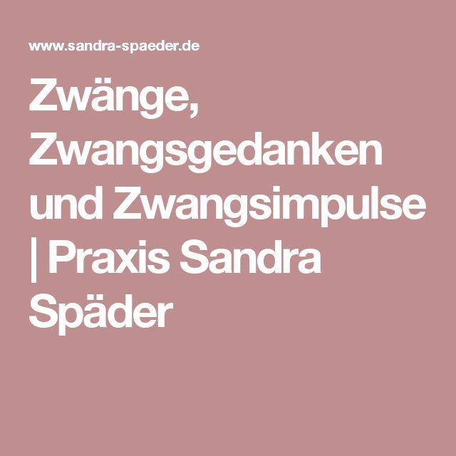Zwänge, Zwangsgedanken und Zwangsimpulse | Praxis Sandra Späder