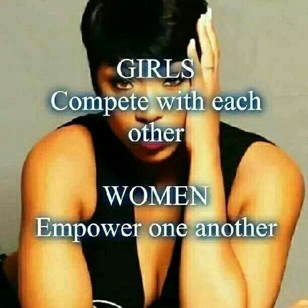 Let's try to be woman and not girls, shall we?