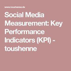Social Media Measurement: Key Performance Indicators (KPI) - toushenne