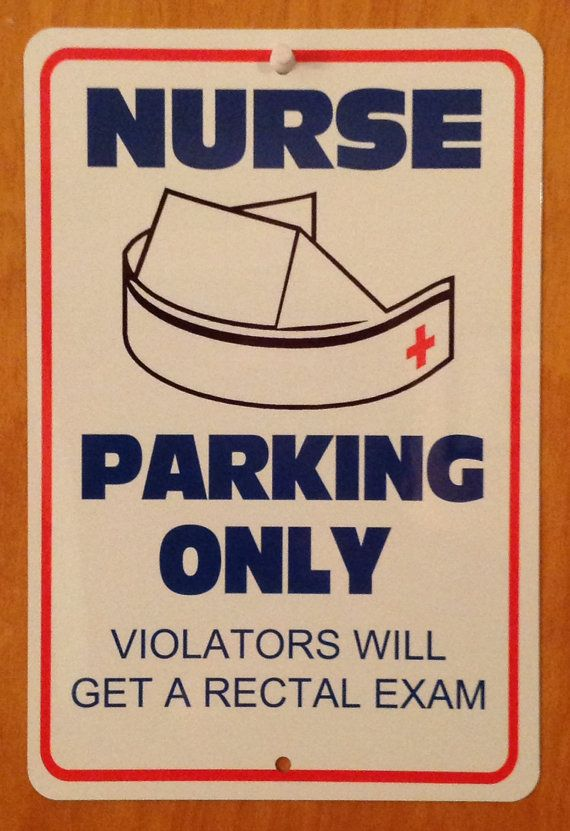 Hey, I found this really awesome Etsy listing at https://www.etsy.com/listing/186466898/nurse-week-funny-gag-parking-sign-8x12