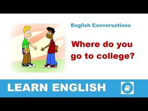 Where do you go to college? - English Conversation