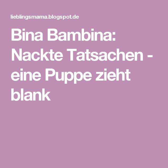 Bina Bambina: Nackte Tatsachen - eine Puppe zieht blank