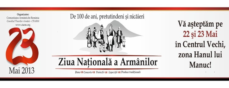 This year, the Armân's day is celebrated in the Old Town , Manuc's Inn, in Bucharest , Romania, on 22nd and 23rd of May