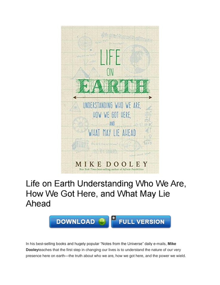 Download Life on Earth Understanding Who We Are, How We Got Here, and What May Lie Ahead PDF