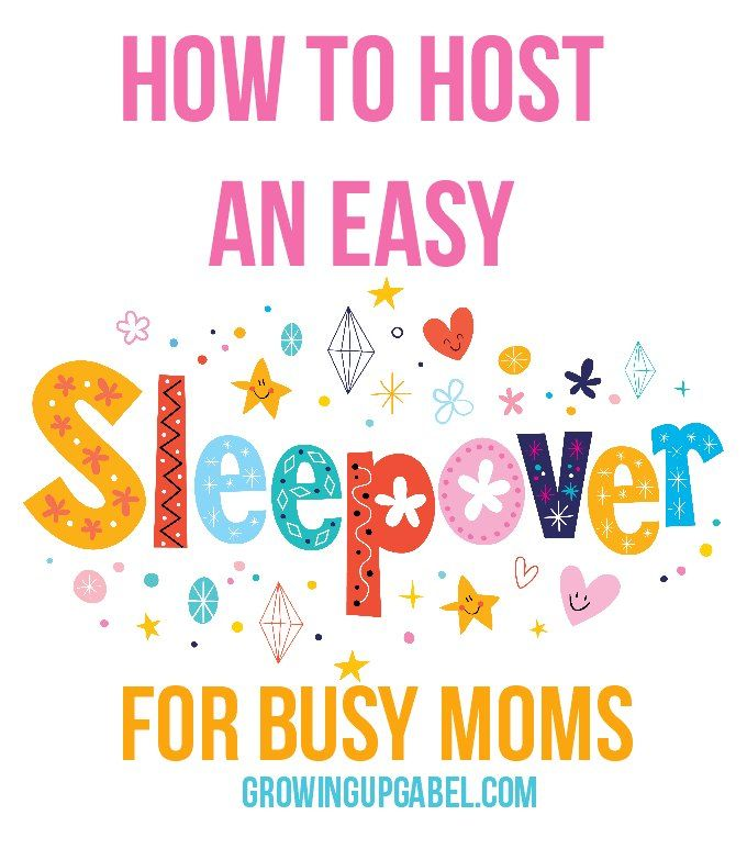 Easy Sleepover for Busy Moms
