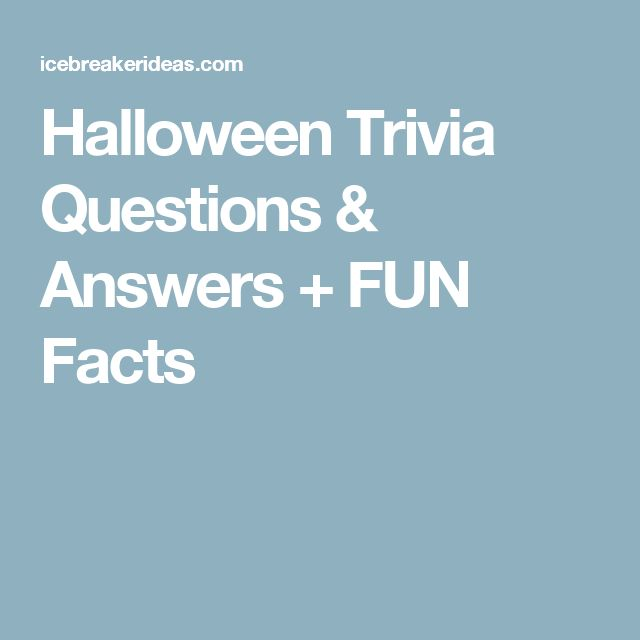 Halloween Trivia Questions & Answers + FUN Facts