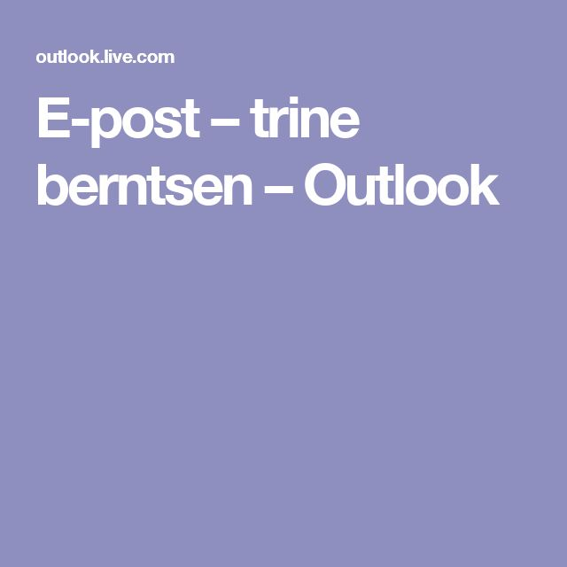 E-post – trine berntsen – Outlook