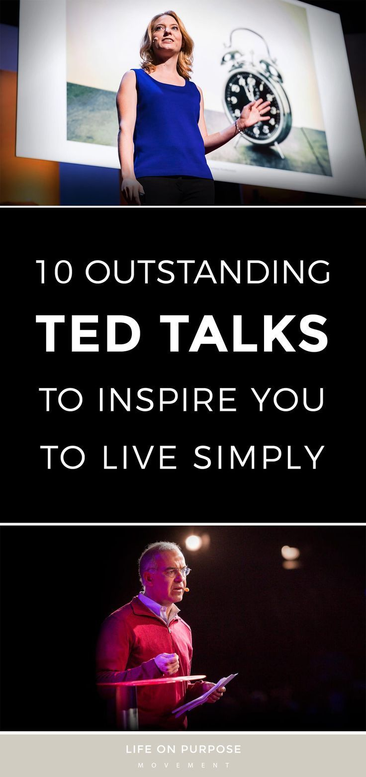 10 Outstanding Ted Talks To Inspire You To Live Simply Ted Talks