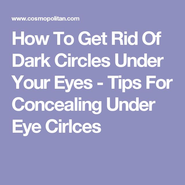 How To Get Rid Of Dark Circles Under Your Eyes - Tips For Concealing Under Eye Cirlces