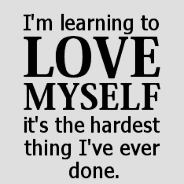 Loving Yourself Quotes Classy 45 Best For Me Images On Pinterest  Sayings And Quotes Words And