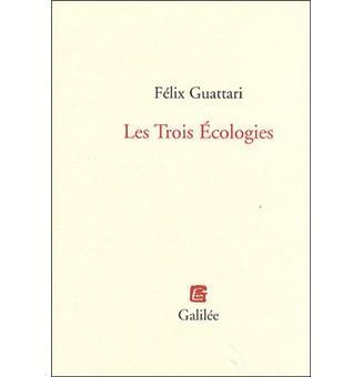 Les trois écologies de Félix Guattari