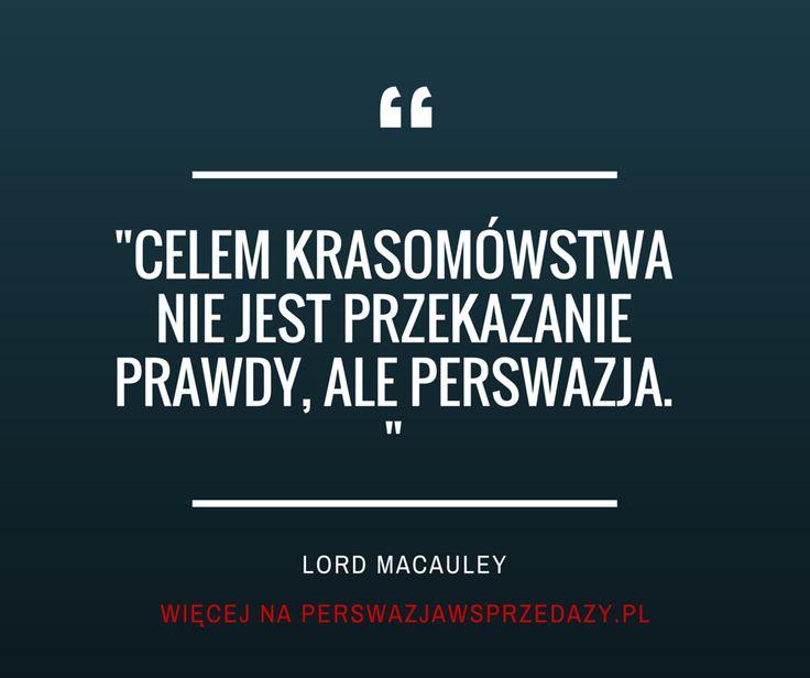 Cytaty motywacyjne Lord Macauley o przemawianiu i perswazji.