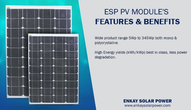 Esp Pv Module S Features Benefits 1 Wide Product Range 5wp To 345wp Both 2 High Energy Yields Kwh Kwp Best With Images Solar Panel Manufacturers Solar Panels Solar