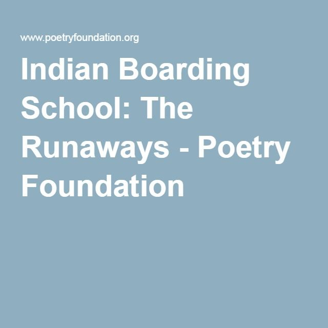 Indian Boarding School: The Runaways - Poetry Foundation