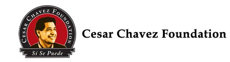 CESAR CHAVEZ FOUNDATION - how the legacy lives on