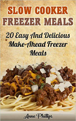 Slow Cooker Freezer Meals: 20+ Easy and Delicious Make-Ahead Freezer Meals: (Slow Cooker Revolution, Slow Cooker Recipes, Slow Cooker Cookbook, Slow Cooker ... slow cooker, freezer slow cooker cookbook) - Kindle edition by Anne Phillips. Cookbooks, Food & Wine Kindle eBooks @ Amazon.com.