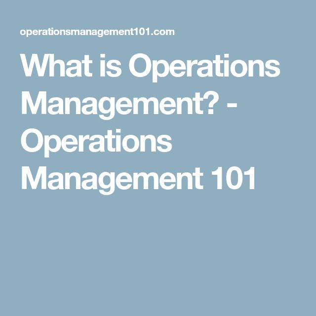 What is Operations Management? - Operations Management 101