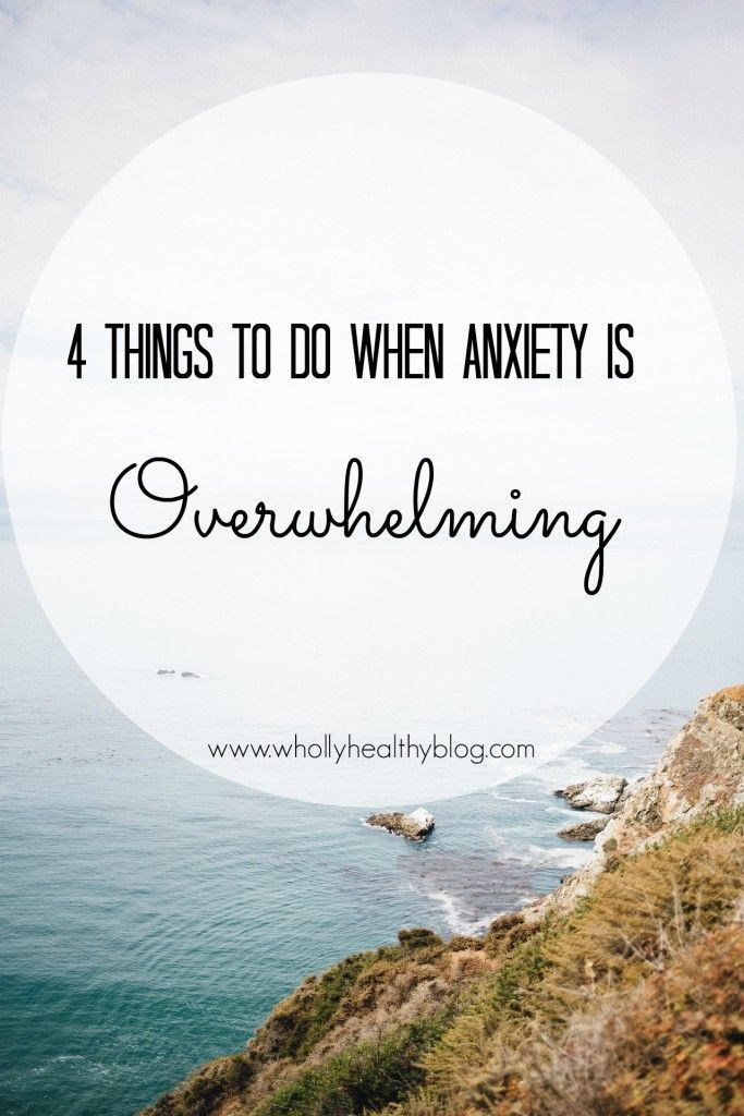 Feeling overwhelmed with anxiety or stress? Try these 4 things to make things a little bit easier.