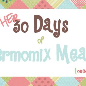 Another 30 Days of Thermomix Meals